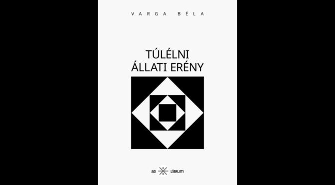 Varga_Bela_Tulelni_allati_ereny_Ad Librum