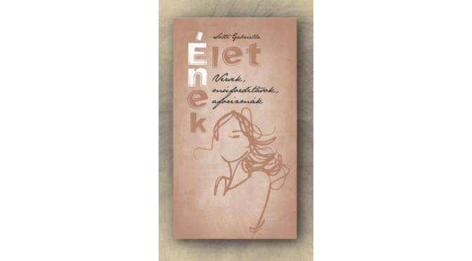 Solti Gabriella (Ad Librum Kiadó): Élet-ének, borító